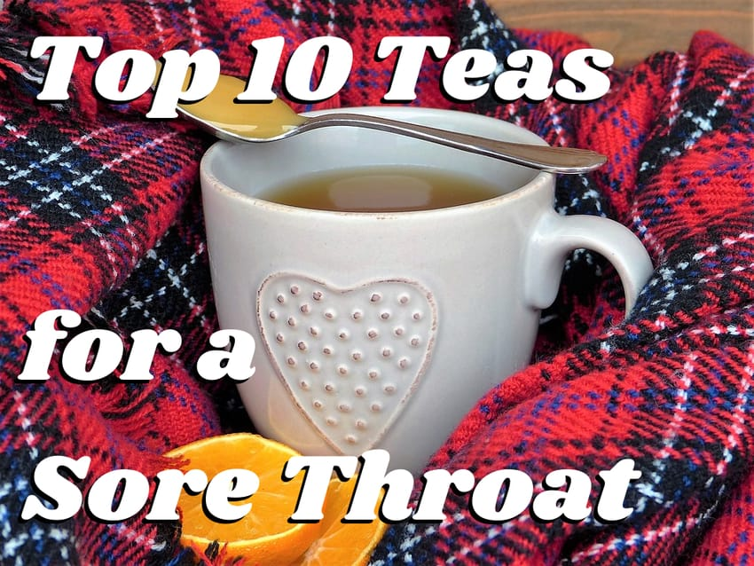 "Text ""Top 10 Teas for a Sore Throat"" over image of tea wrapped in scarf"